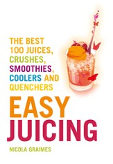 The Best 100 Juices, Crushes, Smoothies, Coolers and Quenchers