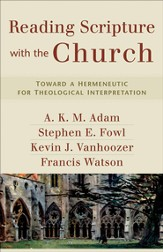 Reading Scripture with the Church: Toward a Hermeneutic for Theological Interpretation - eBook