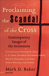 Proclaiming the Scandal of the Cross: Contemporary Images of the Atonement - eBook