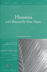 Hosanna with Blessed Be Your Name (SATB choir w/solos)
