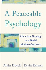 Peaceable Psychology, A: Christian Therapy in a World of Many Cultures - eBook