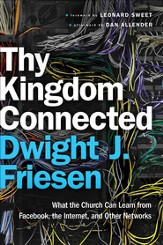 Thy Kingdom Connected: What the Church Can Learn from Facebook, the Internet, and Other Networks - eBook