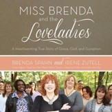 Miss Brenda and the Loveladies: A Heartwarming True Story of Grace, God, and Gumption - unabridged audiobook on CD