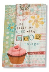 He Fills My Life With Good Things (Psalm 103:5), Kitchen Towel