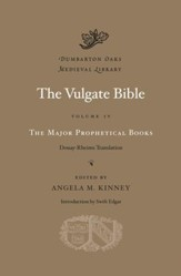 The Vulgate Bible, Volume IV: The Major Prophetical Books: Douay-Rheims Translation