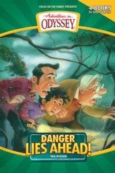 Danger Lies Ahead!: Four Books in One-Adventures In Odyssey Books