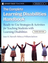 Complete Learning Disabilities Handbook: Ready-to-Use Strategies & Activities for Teaching Students with Learning disabilities 3ed