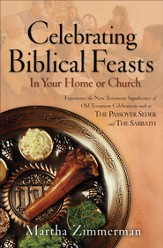 Celebrating Biblical Feasts: In Your Home or Church - eBook