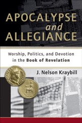 Apocalypse and Allegiance: Worship, Politics, and Devotion in the Book of Revelation - eBook