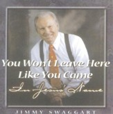 You Won't Leave Here Like You Came CD