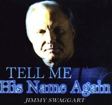 Tell Me His Name Again CD