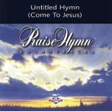 Untitled Hymn (Come To Jesus), Accompaniment CD