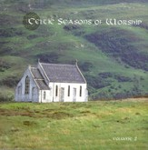 Celtic Seasons of Worship, Volume 2, Compact Disc [CD]