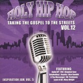Holy Hip Hop, Volume 12 (Includes Inspiration Jam,  Volume 5