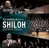 Joe Pace Presents... H.B. Charles, Jr. & the Shiloh Church Choir