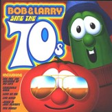 VeggieTales Music: Bob and Larry Sing the 70's, CD