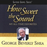 How Sweet The Sound: My All-Time Favorites CD