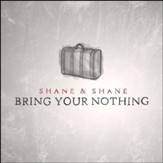Bring Your Nothing [Music Download]