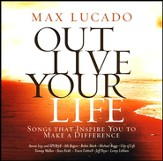 Outlive Your Life: Songs That Inspire You to Make a Difference CD