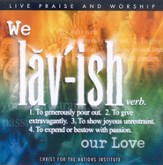 We Lavish Our Love CD