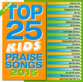 Top 25 Kids Praise Songs (2015)