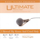 I Bowed On My Knees And Cried Holy - Medium key performance track w/ background vocals [Music Download]
