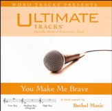 You Make Me Brave (Medium Key Performance Track with Background Vocals) [Music Download]