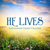 He Lives: Instrumental Easter Favorites