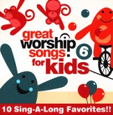 Great Worship Songs for Kids, Volume 6 CD