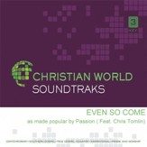 Even So Come (ft. Chris Tomlin), Accompaniment Track