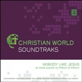 Nobody Like Jesus, Accompaniment Track