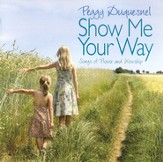 Show Me Your Way CD