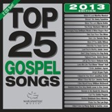 Top 25 Gospel Songs, 2013 Edition