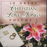 10 Great Christian Love Songs, Volume 1, Compact Disc [CD]