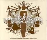 The Best Instrumental Worship Album . . . Ever!