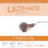 I Will Go On - Low key performance track w/ background vocals [Music Download]