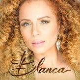 Blanca [Music Download]
