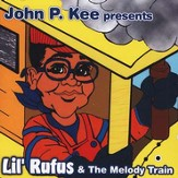 John P. Kee presents Lil' Rufus & The Melody Train, Compact Disc [CD]
