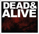 Dead & Alive (CD/DVD)