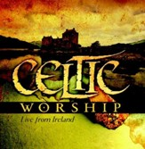 Celtic Worship: Live from Ireland CD