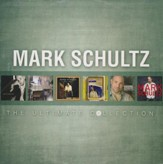 Mark Schultz: The Ultimate Collection [Music Download]