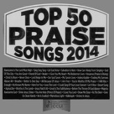 Top 50 Praise Songs, 2014 Edition--3 CDs
