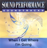 When I Get Where I'm Going, Accompaniment CD