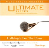 Hallelujah For The Cross (Low Key Performance Track with Background Vocals) [Music Download]