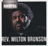 Platinum Gospel: Rev. Milton Brunson