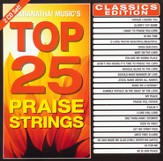 Top 25 Praise Strings Classics Edition (Instrumental)