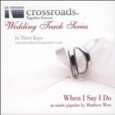 When I Say I Do (Made Popular By Matthew West) [Performance Track] [Music Download]