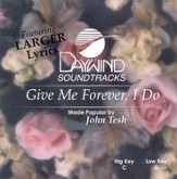 Give Me Forever, I Do, Accompaniment CD
