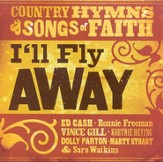 I'll Fly Away: Country Hymns & Songs of Faith CD
