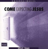 Come Expecting Jesus (CD Trax)